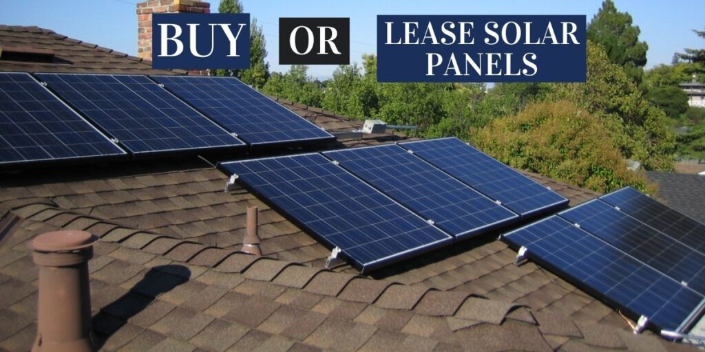 Is is better to Buy Or Lease Solar Panels
