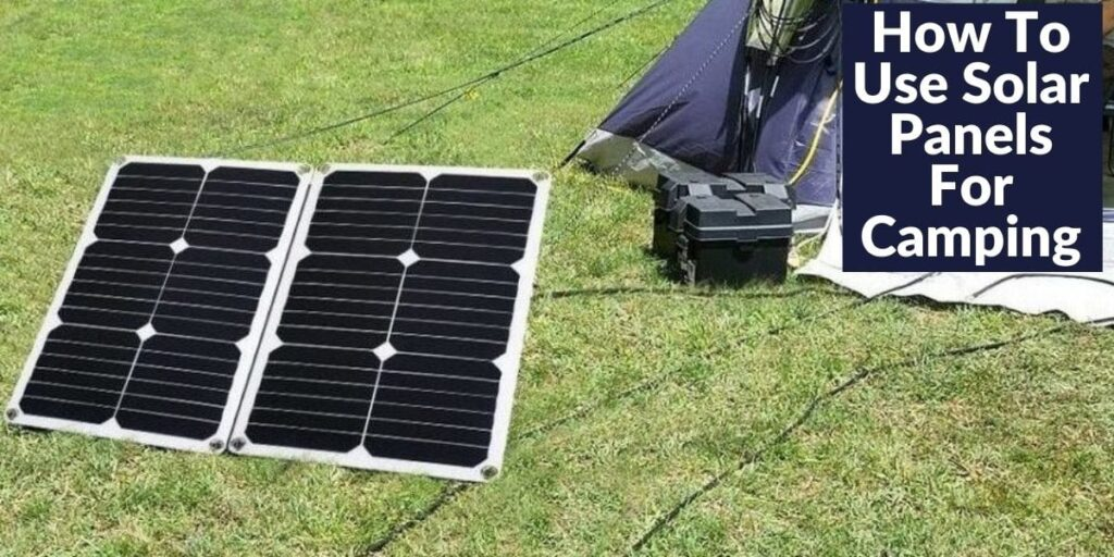 How To Use Solar Panels For Camping