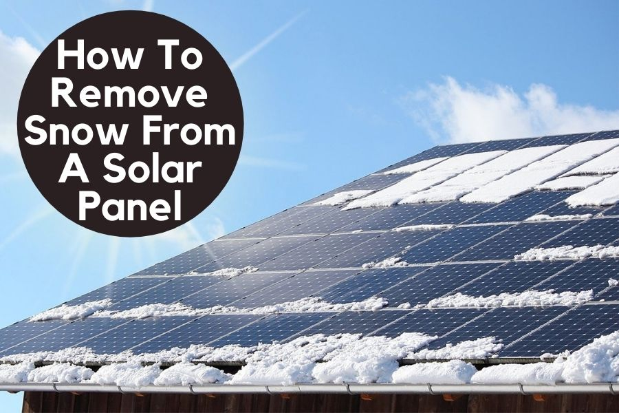 How To Remove Snow From A Solar Panel